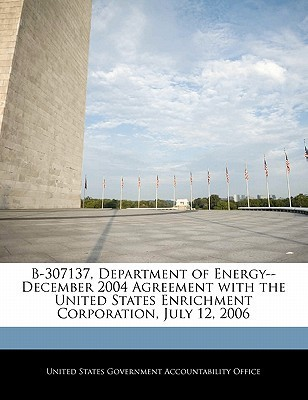 B-307137, Department of Energy--December 2004 Agreement with the United States Enrichment Corporation, July 12, 2006  by  United States Government Accountability