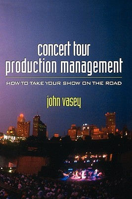 Concert Tour Production Management John Vasey