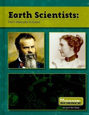 Earth Scientists: From Mercator to Evans Lynn Van Gorp