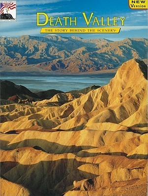 Death Valley: The Story Behind the Scenery Bill Clark