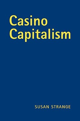 Casino Capitalism  by  Susan Strange