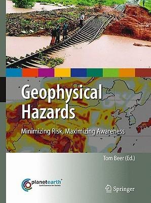Geophysical Hazards: Minimizing Risk, Maximizing Awareness  by  Tom Beer