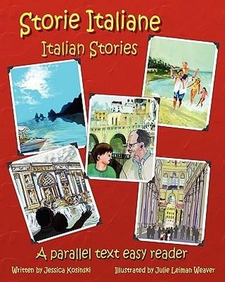 Storie Italiane - Italian Stories: A Parallel Text Easy Reader  by  Jessica Kosinski