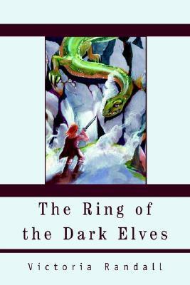 The Ring of the Dark Elves Victoria Randall
