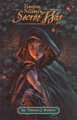 Regina Silsbys Secret War  by  Thomas J. Brodeur