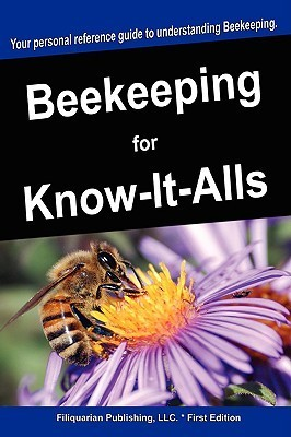 Beekeeping for Know-It-Alls For Know-It-Alls