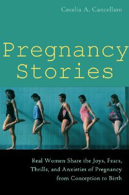 Pregnancy Stories  by  Cecelia A. Cancellaro