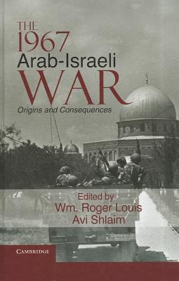 The 1967 Arab-Israeli War: Origins and Consequences  by  William Roger Louis