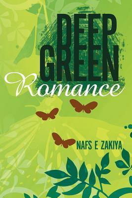 Deep Green Romance  by  Nafs E. Zakiya