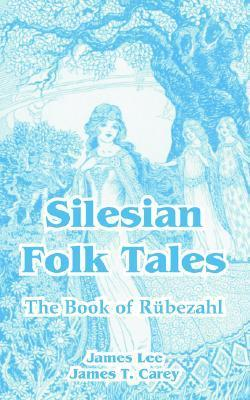 Silesian Folk Tales: The Book of Rubezahl James Lee