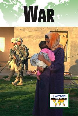 War: Current Controversies  by  John Woodward