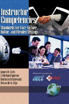 Instructor Competencies: Standards for Face-To-Face, Online, and Blended Settings  by  James D. Klein