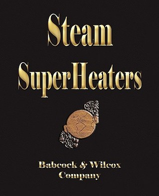 Steam Superheaters Babcock and Wilcox Company