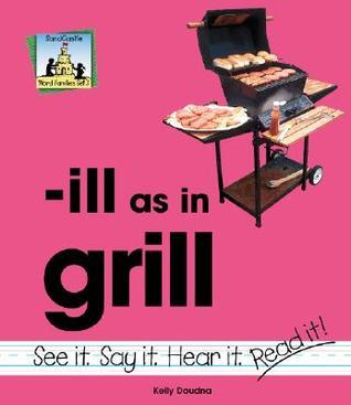 Ill as in Grill  by  Kelly Doudna