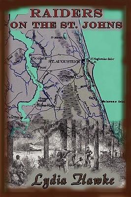 Raiders on the Saint Johns Lydia Hawke
