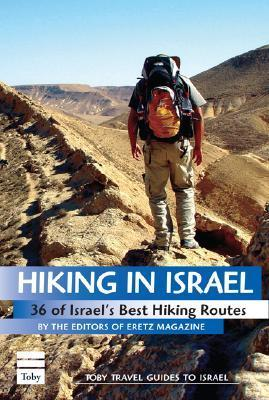 Hiking in Israel: 36 of Israels Best Hiking Routes  by  Eretz Magazine