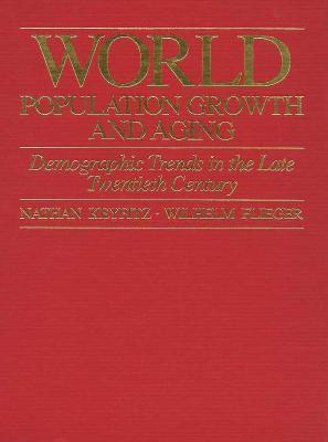 World Population Growth and Aging: Demographic Trends in the Late Twentieth Century  by  Nathan Keyfitz