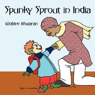 Spunky Sprout in India Wobine Ishwaran