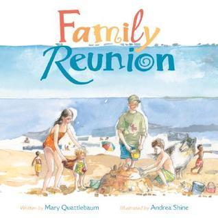 Family Reunion  by  Mary Quattlebaum