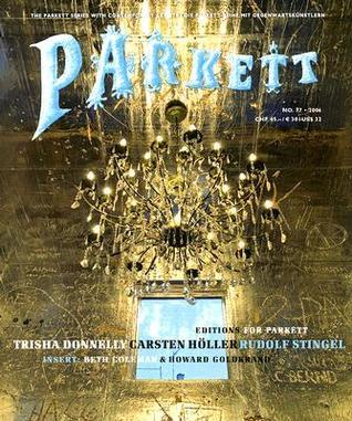 Parkett No. 77: Trisha Donnelly, Carsten Holler, Rudolf Stingel  by  Parkett Publishers