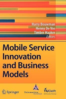 Mobile Service Innovation And Business Models Harry Bouwman