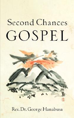 Second Chances Gospel George Hanabusa