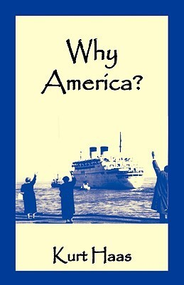 Why America?  by  Kurt Haas