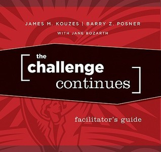 The Challenge Continues Facilitators Guide Set  by  James M. Kouzes