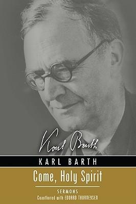Come, Holy Spirit: Sermons  by  Karl Barth