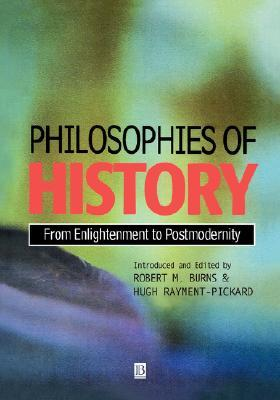 Philosophies of History: Dialectics of Flow and Closure  by  Robert M. Burns