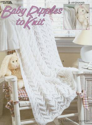 Baby Ripples To Knit (Leisure Arts #3159)  by  Melissa Leapman