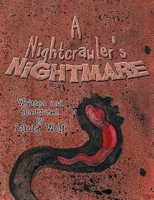A Nightcrawlers Nightmare Linda Wolf