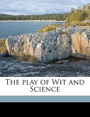 The Play of Wit and Science  by  John Redford