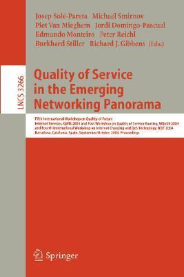 Quality Of Service In The Emerging Networking Panorama:  5th International Workshop On Quality Of Future Internet Services, Qof Is 2004, And W Qo Sr 2004 ... (Lecture Notes In Computer Science)  by  Richard J. Gibbens