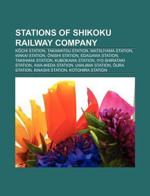 Stations of Shikoku Railway Company: K Chi Station, Takamatsu Station, Matsuyama Station, Wakai Station, Nishi Station, Edagawa Station  by  Source Wikipedia