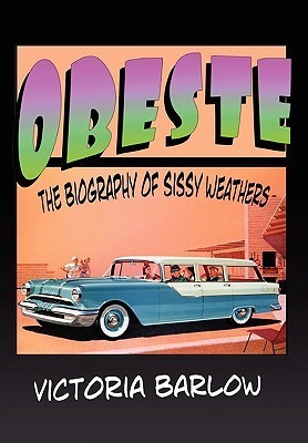 Obeste the Biography of Sissy Weathers  by  Victoria Barlow