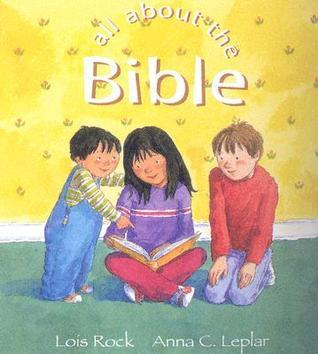All about the Bible  by  Lois Rock
