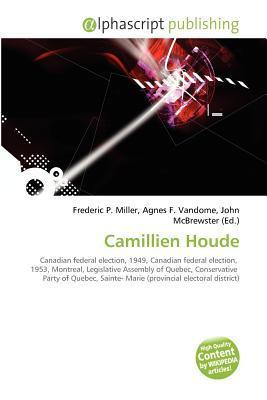 Camillien Houde Camillien Houde  by  Frederic P.  Miller