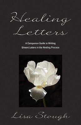 Healing Letters Lisa Stough