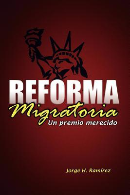 Reforma migratoria: Un premio merecido Jorge H. Ramírez
