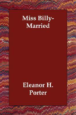 Miss Billy-Married Eleanor H. Porter