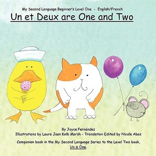 Un Et Deux Are One and Two  by  Joyce Fernandez