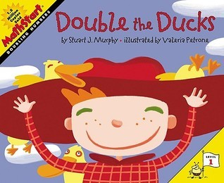 Double the Ducks: Level 1: Doubling Numbers  by  Stuart J. Murphy