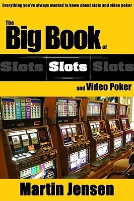 Big Book of Slots and Video Poker  by  Marten Jensen