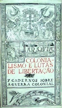 Colonialismo e Lutas de Libertação. 7 Cadernos Sobre a Guerra Colonial José Capela