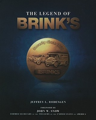 The Legend of Brinks Jeffrey Rodengen