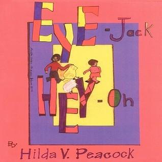 Eye-Jack and Hey-Oh  by  Hilda V. Peacock
