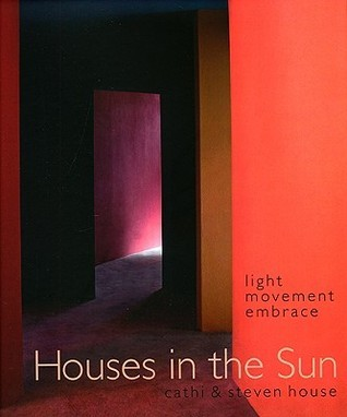 Houses In The Sun: Light, Movement, Embrace: House + House Cathi House