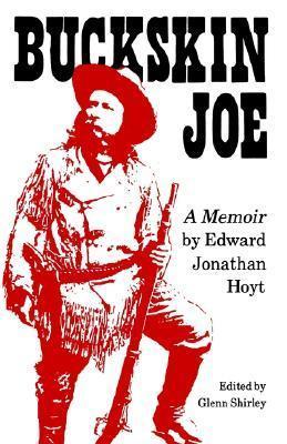 Buckskin Joe: A Memoir  by  Edward Jonathan Hoyt