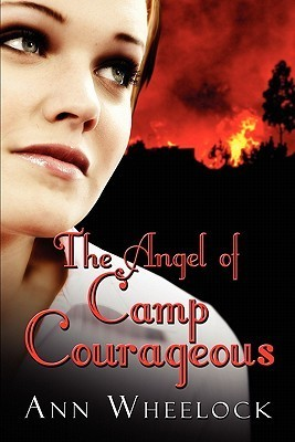 The Angel of Camp Courageous Ann Wheelock